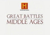History Channel: Great Battles of the Middle Ages, The