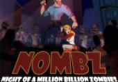 NOMBZ: Night of a Million Billion Zombies!