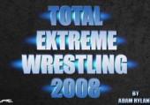 Total Extreme Wrestling 2008
