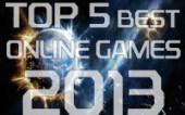 Топ 5 лучших онлайн игр 2013 года от Reerk