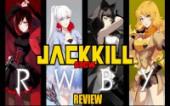 RWBY — JackKilL_show REVIEW