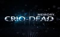 Сказ о модификациях #5 или Crio-Dead:Memory