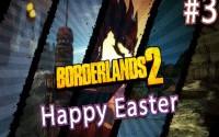 Happy Easter #3 — Тайны и секреты игры Borderlands 2