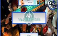 [Видеообзор] Transistor