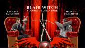 Разбор полетов. Blair Witch Volume 1: Rustin Parr