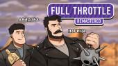 Full Throttle Remastered. Угорим по классике!