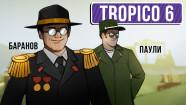 Tropico 6. Шестой срок подряд