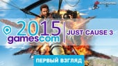 gamescom 2015. Hands on Just Cause 3