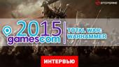 Интервью с главным сценаристом Total War: Warhammer